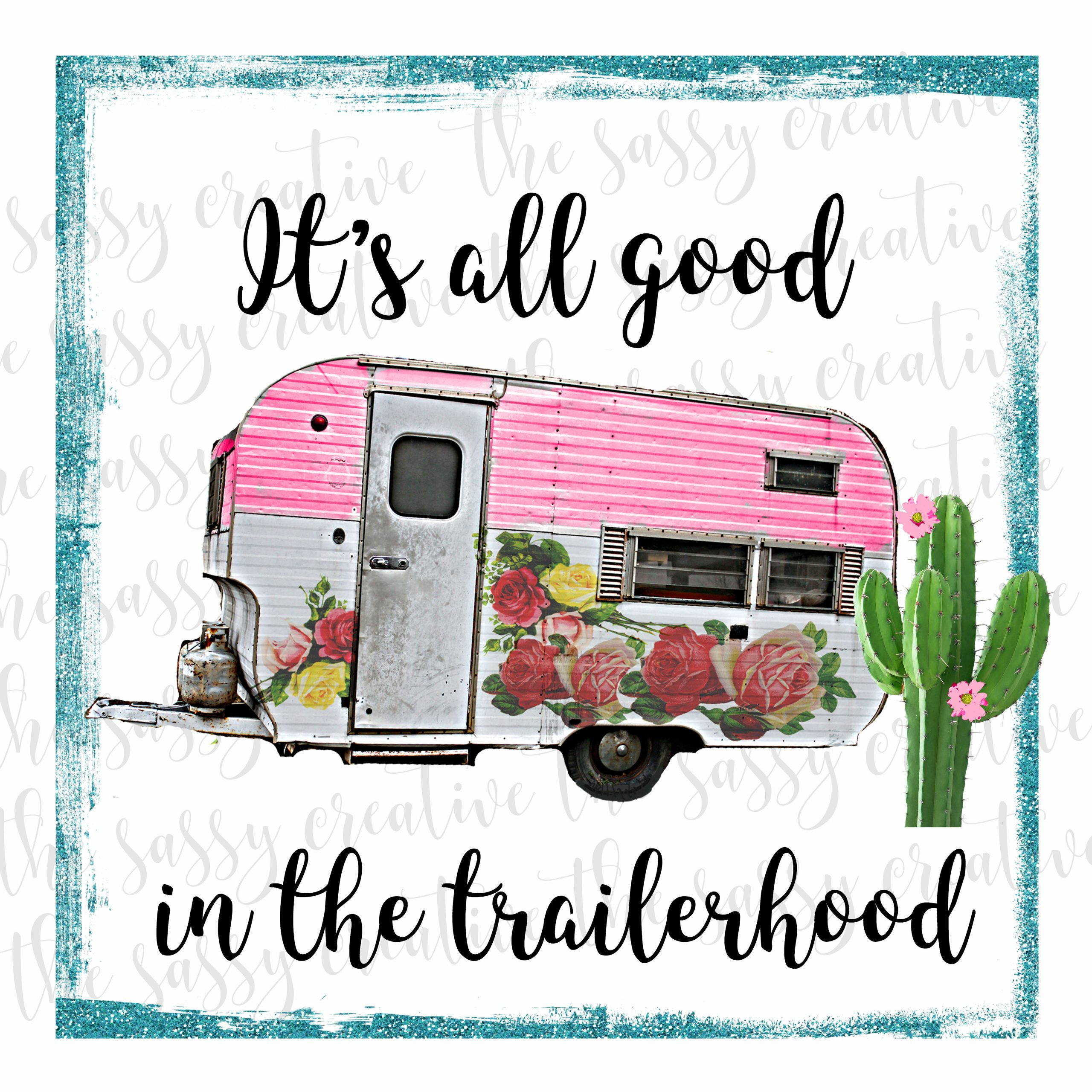 Its All Good in the Trailerhood cover